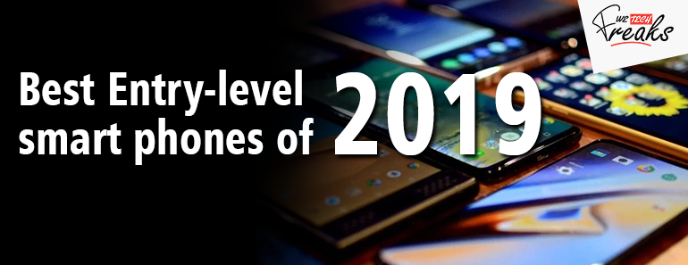 Best Entry-level mobile phones of the year 2019 – Check your Favourite